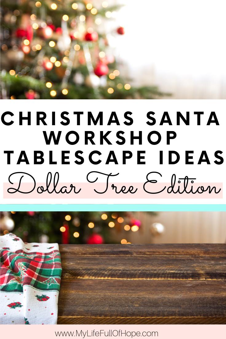 Christmas Santa workshop tablescape ideas dollar Tree edition